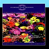Flowers For Friends - The Power Of Flowers 10 by David and the High Spirit