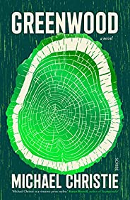 Greenwood: A novel of a family tree in a dying forest
