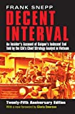 Decent Interval: An Insider's Account of Saigon's Indecent End Told by the CIA's Chief Strategy Analyst in Vietnam (English Edition) 画像