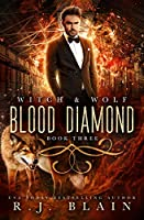 Blood Diamond: A Witch & Wolf Novel