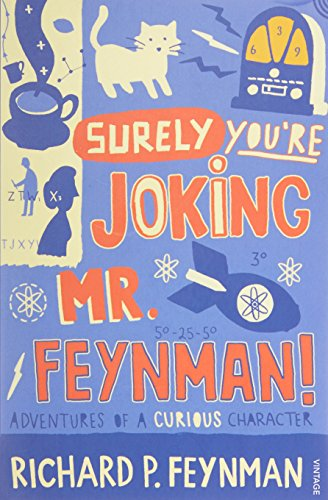 Surely You're Joking Mr Feynman: Adventures of a Curious Character as Told to Ralph Leightonの詳細を見る