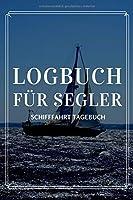 Logbuch fuer Segler Schifffahrt Tagebuch: Bordbuch & Seemeilenbuch fuer die naechste Kreufahrt | Logbook Logbuch A5 fuer Segler | Seemeilennachweis