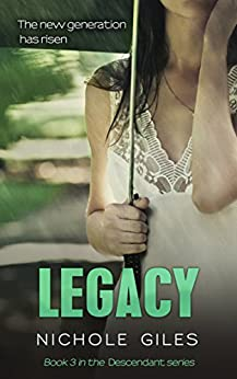 Legacy (The Descendant Series Book 3) by [Giles, Nichole]