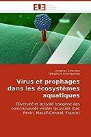Virus Et Prophages Dans Les Écosystèmes Aquatiques (Omn.Univ.Europ.)