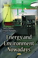 Energy and Environment Nowadays (Energy Science, Engineering and Technology)