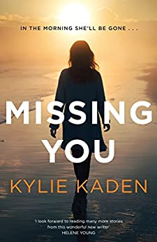Missing You by [Kaden, Kylie]