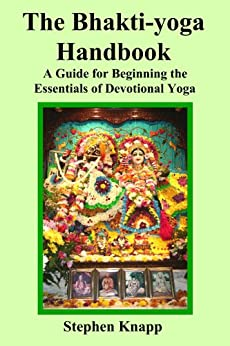 [Knapp, Stephen]のThe Bhakti-yoga Handbook (English Edition)