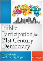 Public Participation for 21st Century Democracy (Bryson Series in Public and Nonprofit Management)