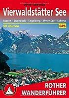 Vierwaldstaetter See: Luzern - Entlebuch - Engelberg - Urner See - Schwyz. 50 Touren. Mit GPS-Tracks