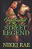 Infatuated by A Street Legend