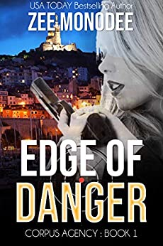 Edge of Danger: A Corpus Agency Romantic Espionage Thriller by [Monodee, Zee]