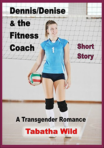 Dennis/Denise & the Fitness Trainer: An Erotic Transgender Short Story (English Edition)