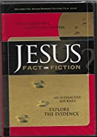 Jesus Fact or Fiction: An Interactive Personal Journey / Explore the Evidence (Tough Questions, Compelling Answers)