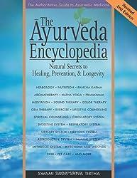 The Ayurveda Encyclopedia: Natural Secrets to Healing, Prevention, & Longevity