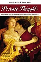 Private Thoughts: Exploring the Power of Women's Sexual Fantasies [並行輸入品]