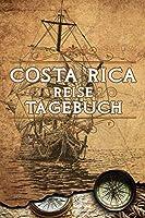 Costa Rica Reise Tagebuch: Notizbuch liniert 120 Seiten - Reiseplaner zum Selberschreiben - Reisenotizbuch Abschiedsgeschenk Urlaubsplaner
