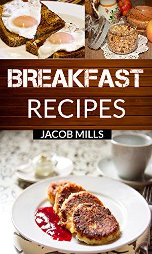Breakfast Recipes: Delicious Breakfast Cookbook (English Edition)