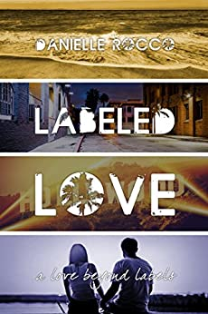 Labeled Love: Love Beyond Duet #1 by [Rocco, Danielle]