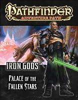 Iron Gods: Palace of Fallen Stars (Pathfinder Adventure Path)