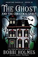 The Ghost and the Christmas Spirit (Haunting Danielle)