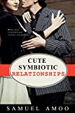 SYMBIOTIC RELATIONSHIPS: Roadmap secret to love that lasts to building a healthy relationship (English Edition)