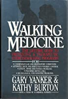 Walking Medicine: The Lifetime Guide to Preventive and Rehabilitative Exercisewalking Programs