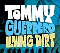 Living Dirt by Tommy Guerrero (2010-09-08)