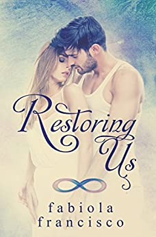 Restoring Us (Restoring Series Book 1) by [Francisco, Fabiola]