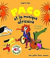 Paco et la musique africaine (Livre sonore) 16 musiques a ecouter
