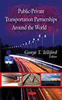 Public-Private Transportation Partnerships Around the World