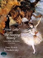 """Swan Lake and """"The Sleeping Beauty"""": Suites from the Ballets in Full Score (Dover Music Scores) by Peter Ilyitch Tchaikovsky(1997-07-10)"""