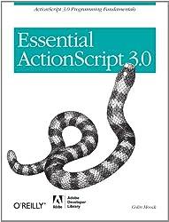 Essential ActionScript 3.0: ActionScript 3.0 Programming Fundamentals: 100