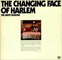 The Changing Face Of Harlem - The Savoy Sessions