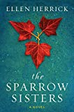 The Sparrow Sisters: A Novel (English Edition)