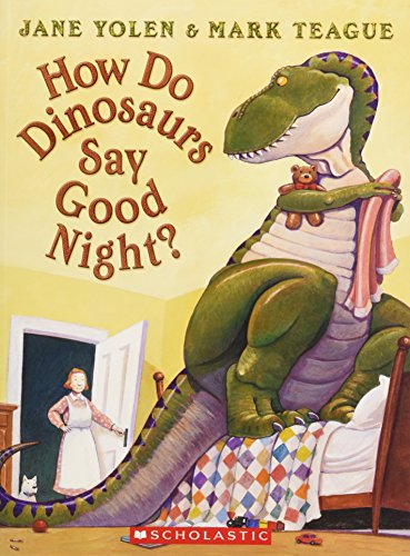 How Do Dinosaurs Say Good Night? (How Do Dinosaurs...?)