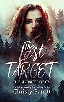 The Last Target (The Security Experts Book 1) by [Barritt, Christy]