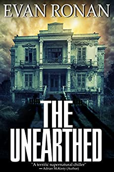 The Unearthed: Book One, The Eddie McCloskey Series by [Ronan, Evan]