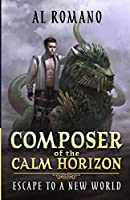 Composer of the Calm Horizon: Escape to a New World