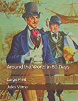 Around the World in 80 Days: Large Print