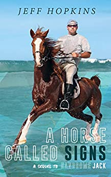 [Hopkins, Jeff]のA Horse Called Signs: A Sequel to Handsome Jack (English Edition)