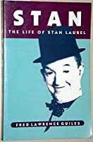 Stan: The Life of Stan Laurel