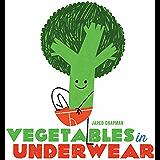 Vegetables in Underwear (English Edition)
