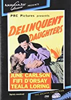 Delinquent Daughters (1944) [DVD]