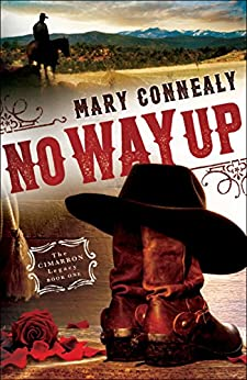 No Way Up (The Cimarron Legacy Book #1) by [Connealy, Mary]