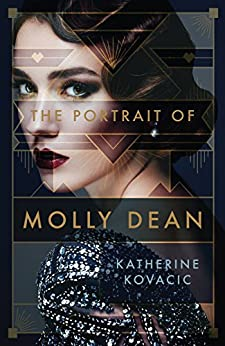 The Portrait of Molly Dean by [Kovacic, Katherine]