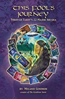 This Fool's Journey Through Tarot's 22 Major Arcana