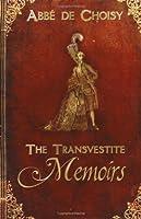 Transvestite memoirs of the Abbe de Choisy, The