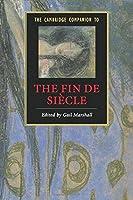 The Cambridge Companion to the Fin de Siècle (Cambridge Companions to Literature)