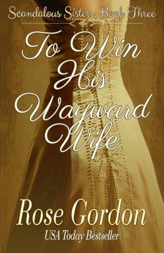 Download To Win His Wayward Wife (Scandalous Sisters Series) (Volume 3) 1938352432