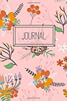 Journal: Wide Ruled | Cute Autumn Fall Notebook, Journal, Diary | 100 Lined Pages | 6x9 Inches | Floral Pink
